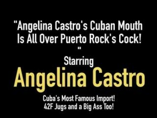 Angelina Castro's Cuban Mouth Is All Over Puerto Rock's Cock!