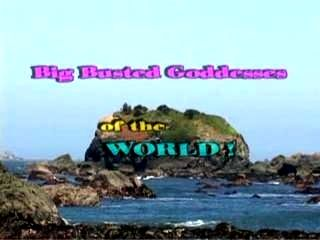Big Busted Goddesses Of The World