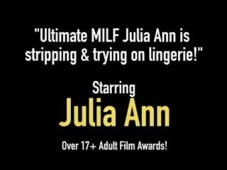 Ultimate MILF Julia Ann is stripping & trying on lingerie! (2)