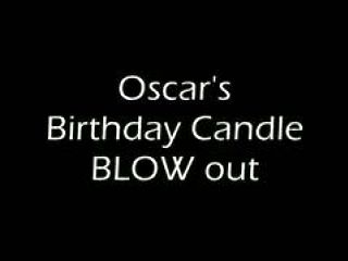 Oscar's Birthday BLOW out